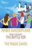 Amber Janusson and the Battle for the Magic Lands, Helen Cardwell, 0595330061
