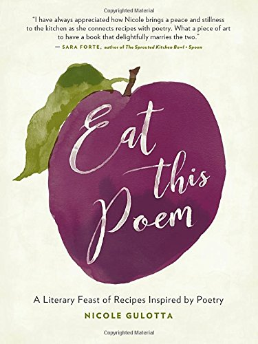 Eat This Poem: A Literary Feast of Recipes Inspired by Poetry