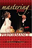 Mastering Your Performance, Dreyer, Melanie, 0757538703
