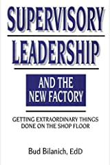 Supervisory Leadership and the New Factory Paperback