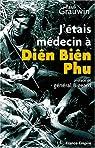 J'étais médecin à Diên Biên Phu par Grauwin