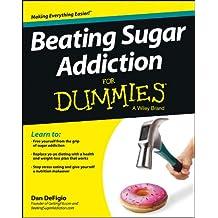 Beating Sugar Addiction For Dummies