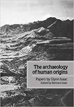 Book The Archaeology of Human Origins: Papers by Glynn Isaac