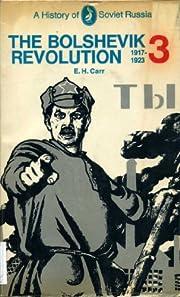 The Bolshevik Revolution 1917-1923: Volume 3…