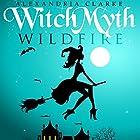 Witch Myth: Wild Fire: Book 2 Hörbuch von Alexandria Clarke Gesprochen von: Elisabeth Lagelee