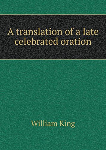 Read Online A translation of a late celebrated oration ebook