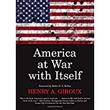 America at War with Itself: Authoritarian Politics in a Free Society