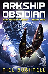 Arkship Obsidian by Niel Bushnell ebook deal