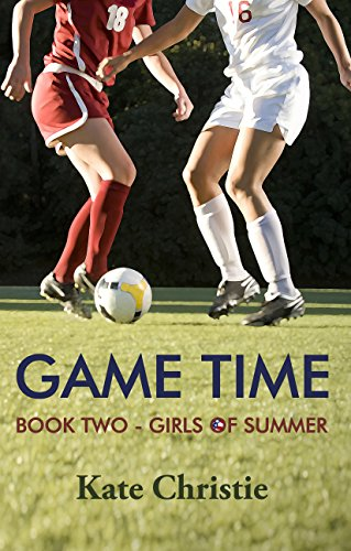 Game Time: Book Two of Girls of Summer by [Christie, Kate]
