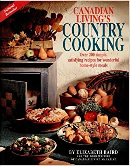 Canadian Living's Country Cooking: Elizabeth Baird