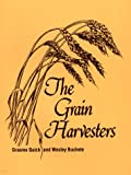 The Grain Harvesters, Quick, Graeme R. and Buchele, Wesley F., 0916150135