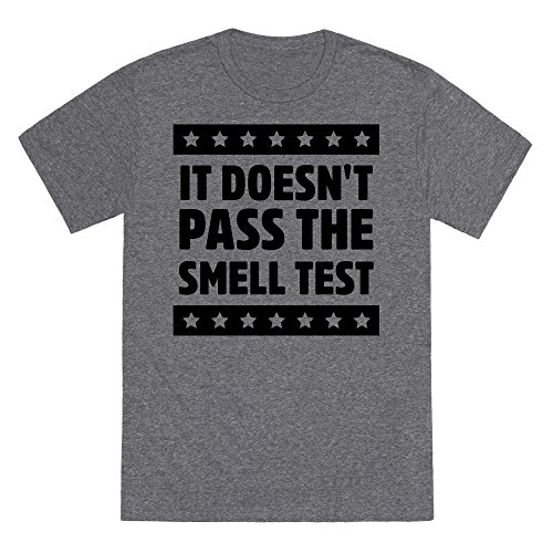 It Doesn't Pass the Smell Test Heathered Gray Medium Mens/Unisex Fitted Triblend Tee by LookHUMAN