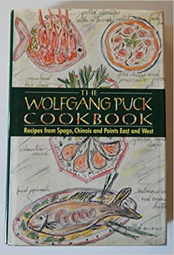 The Wolfgang Puck Cookbook: Recipes from Spago, Chinois and Points East and West