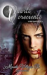 Cuarto Creciente (Lunas Vampíricas nº 2) (Spanish Edition)