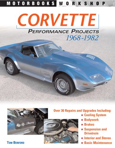 Download Corvette Performance Projects 1968-1982 (Motorbooks Workshop) PDF