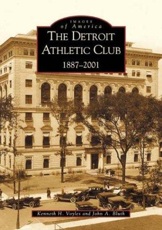 The Detroit Athletic Club 1887-2001   (MI)  (Images of America) (Athletic Club)