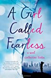 A Girl Called Fearless, Catherine Linka, 1250039290