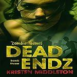 Dead Endz: Zombie Games, Book 3 | Kristen Middleton
