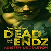 Dead Endz: Zombie Games, Book 3 | Kristen Middleton