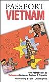 "Passport Vietnam: Your Pocket Guide to Vietnamese Business, Customs & Etiquette (""Passport to the World)"