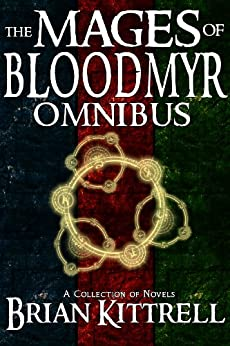 The Mages of Bloodmyr Omnibus: A Collection of Epic Fantasy Novels by [Kittrell, Brian]