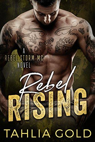 Rebel Rising: A Rebel Storm MC Romance