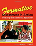 Formative Assessment in Action, Shirley Clarke, 0340907827