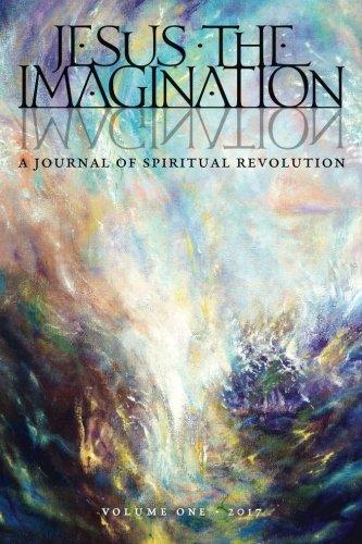 JESUS the IMAGINATION: A Journal of Spiritual Revolution (Volume One 2017) [Michael Martin] (Tapa Blanda)