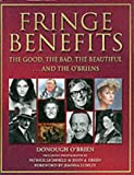 img - for Fringe Benefits: The Good, the Bad, the Beautiful...and the O'Briens book / textbook / text book