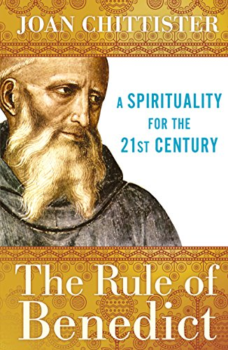 Rule of Benedict: A Spirituality for the 21st Century (Spiritual Legacy Series) (Rule Of Saint Benedict)