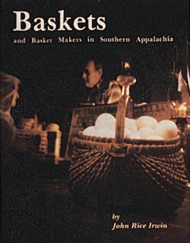 (Baskets and Basket Makers in Southern Appalachia)