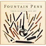 Fountain Pens: Their History and Art