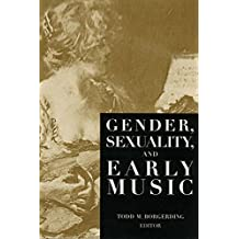 Gender, Sexuality, and Early Music (Criticism and Analysis of Early Music)