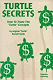 "Turtle Secrets: How to Trade the ""Turtle"" Concepts"