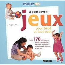 Le guide complet, jeux pour bébés et tout-petit