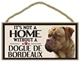 Wood Sign: It's Not A Home Without A DOGUE DE BORDEAUX | Dogs, Gifts
