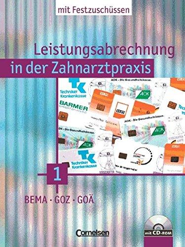 Zahnmedizinische Fachangestellte - Leistungsabrechnung in der Zahnarztpraxis - Neubearbeitung (mit Festzuschüssen): Band 1 - BEMA, GOZ und GOÄ: Schülerbuch mit Demo-CD-ROM