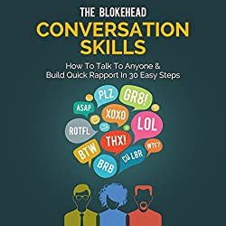 Conversation Skills: How to Talk to Anyone & Build Quick Rapport in 30 Easy Steps