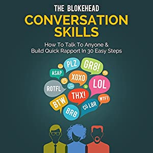 Conversation Skills: How to Talk to Anyone & Build Quick Rapport in 30 Easy Steps Audiobook