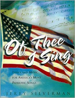 of thee i sing lyrics and music for americas most patriotic songs - Patriotic Songs