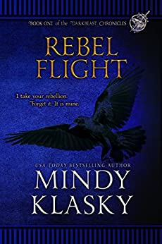 Rebel Flight (Darkbeast Chronicles Book 1) by [Klasky, Mindy]