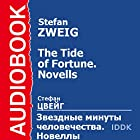 The Tide of Fortune: Stories [Russian Edition] Audiobook by Stefan Zweig Narrated by Arina Lanskaya
