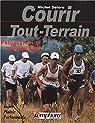 Courir Tout-Terrain. Préparation et entraînement par Delore