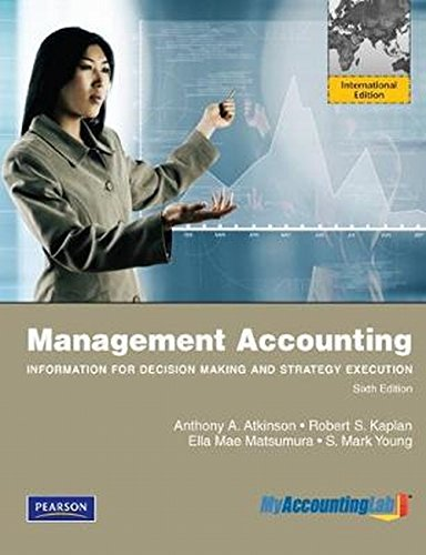 Management Accounting: Information for Decision-Making and Strategy Execution plus MyAccountingLab with Pearson eText, Global Edition