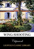 img - for Wing-shooting book / textbook / text book