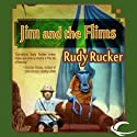 Jim and the Flims: A Novel Audiobook by Rudy Rucker Narrated by Mario Bueno