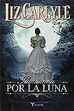 Iluminada Por La Luna (Spanish Edition)