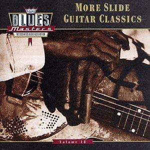 Blues Masters, Vol. 18: More Slide Guitar Classics ()