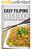 Easy Filipino Cookbook (Filipino Cooking, Filipino Recipes, Filipino Cookbook, Filipino Cuisine, Filipino Food 1)