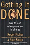 img - for Getting It Done: How to Lead When You're Not in Charge by Roger Fisher (2010-03-01) book / textbook / text book